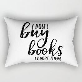 I Don't Buy Books...  Rectangular Pillow