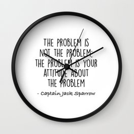 Jack Sparrow - The problem is not the problem Wall Clock