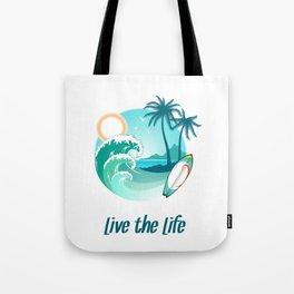 Surfer's Live The Life Motivational Inspirational T-Shirt Tote Bag