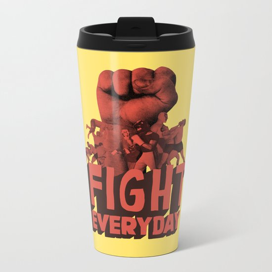 FIGHT EVERYDAY Metal Travel Mug
