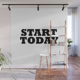 Start Today Wall Mural