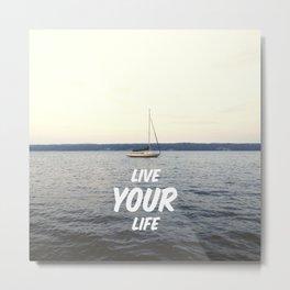 Live Your Life Metal Print