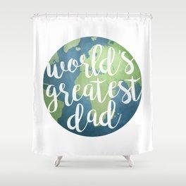 World's Greatest Dad Shower Curtain