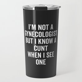 Know A Cunt Funny Quote Travel Mug