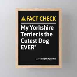 Yorkshire Terrier Dog Owner Funny Fact Check Family Gift Framed Mini Art Print