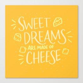 Cheese Dreams Canvas Print