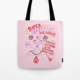 Super Sensitive Heroine Tote Bag