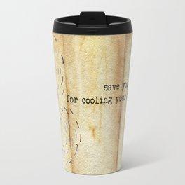 Snatch - Save Your Breath Travel Mug