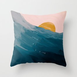 """One Wave At A Time"" Throw Pillow"