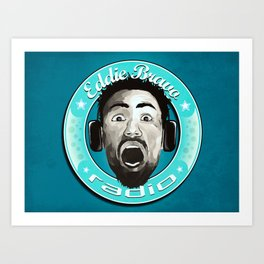 Eddie Bravo Radio podcast Art Print