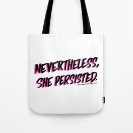 Nevertheless, she persisted. black Tote Bag