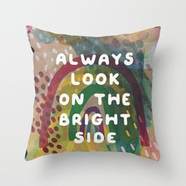 Always Look on the Bright Side Throw Pillow