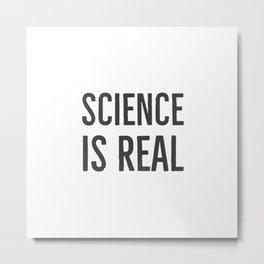 Science is real Metal Print