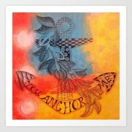 You Anchor Me zentangle anchor zendoodle doodle  Art Print