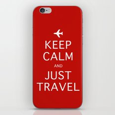 Keep Calm and Just Travel iPhone Skin