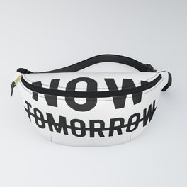 Now Tomorrow Fanny Pack
