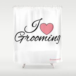 I Love Grooming Shower Curtain