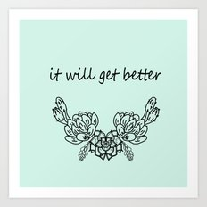 It well get better . Blue Art Print