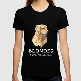Blondes Have More Fun - Golden Retriever T Shirt T-shirt