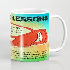 LATTE LIFE LESSONS ~ Follow each day like the pilgrimage that it is... Coffee Mug