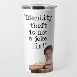 """Identity theft is not a joke, Jim!"" The Office Travel Mug"