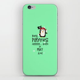 Real Pirates are born in MAY T-Shirt D6bxa iPhone Skin