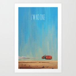 I'm no one Art Print