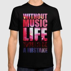 WITHOUT MUSIC LIFE WOULD BE A MISTAKE Mens Fitted Tee Black MEDIUM