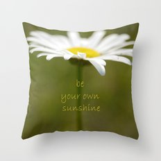 Be Your Own Sunshine Throw Pillow