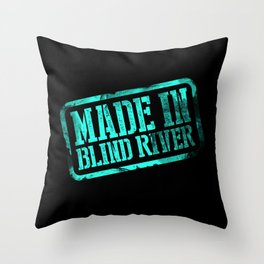 Made in Blind River Throw Pillow