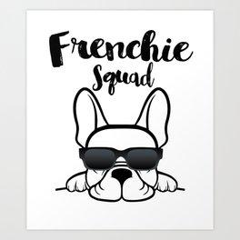 Frenchie Squad Cute French Bulldog Art Print