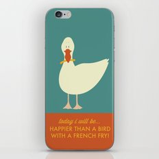 Today I Will Be Happier Than a Bird With a French Fry iPhone & iPod Skin