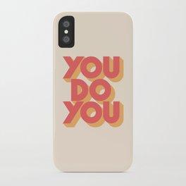 You Do You iPhone Case