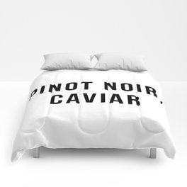 Pinot Noir, Caviar Comforters