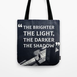 The Brighter The Light Tote Bag