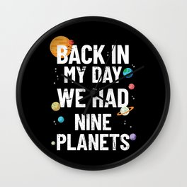 Back In My Day We Had Nine Planets   Astronomy Wall Clock