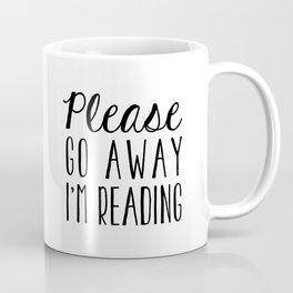 Go Away, I'm Reading (Polite Version) Coffee Mug