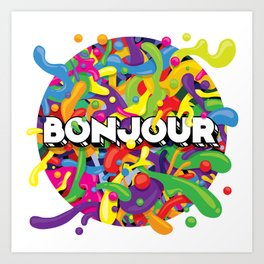 Colourful Bonjour Art Print