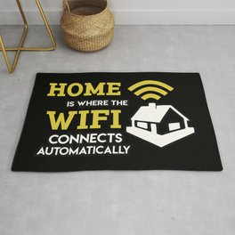 Geek: Home Is Where The Wifi Connects Automatically T-Shirt Rug