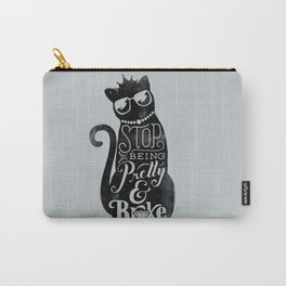 Stop Being Pretty Carry-All Pouch