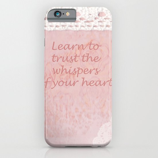 Learn to trust the whispers of your heart iPhone & iPod Case