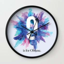 O is for Obtuse Wall Clock