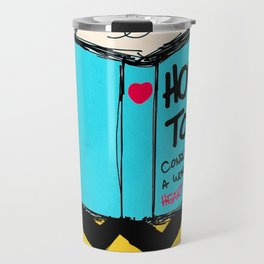 How to conquer a woman's heart Travel Mug