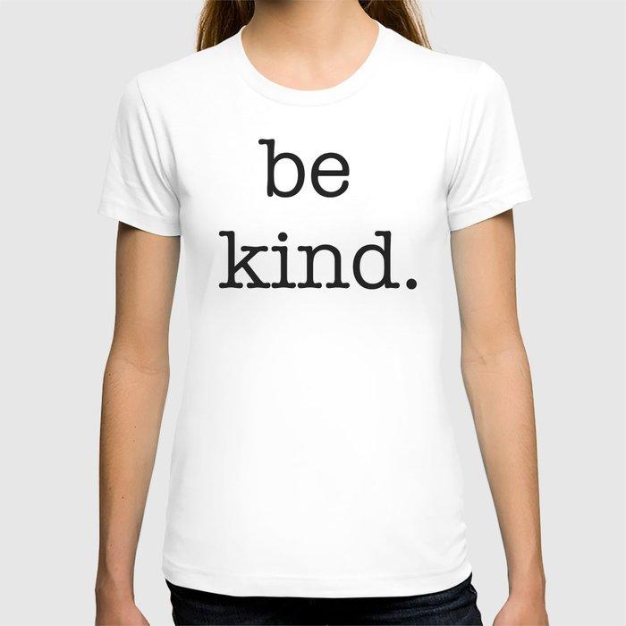 be kind large print T-shirt