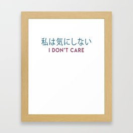 Vaporwave Aesthetic Japanese Minimalist I Don't Care Framed Art Print