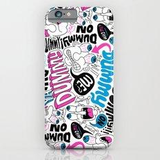 Dummy! iPhone 6s Slim Case