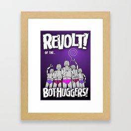 Revolt of the BOT-HUGGERS! Framed Art Print