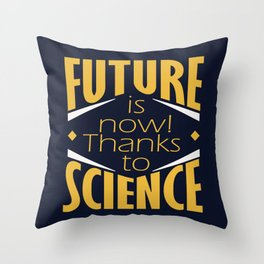 Future is now! Throw Pillow