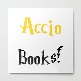 Accio books! (Gold) Metal Print