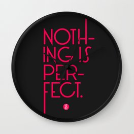 Nothing's Perfect Wall Clock